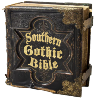 Southern Gothic Bible: Music, Literature and Film